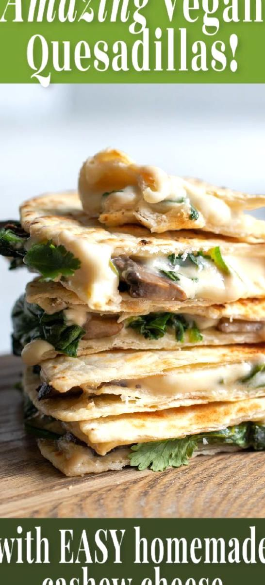 Vegan Quesadillas With Easy Cashew Cheese In 2020 Cashew Cheese Vegan Cashew Cheese Quesadilla