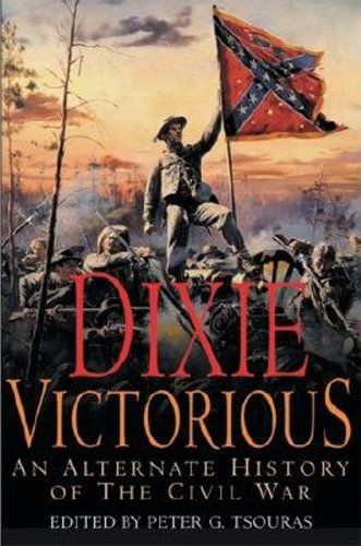 Dixie Victorious: An Alternate History of the Civil War by Peter G Tsouras,http://www.amazon.com/dp/1853676896/ref=cm_sw_r_pi_dp_jTeltb0ADKFDGRCA