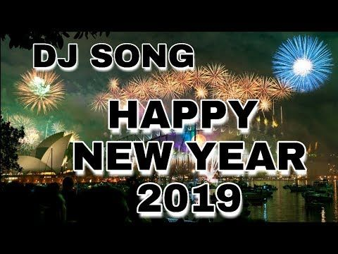 Happy New Year 2019 Dj Song 2019 Happy New Year Youtube Happy