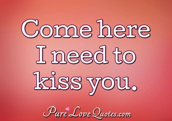 Love Quotes From Purelovequotes Com Kiss Me Quotes Kissing You Quotes Kissing Quotes