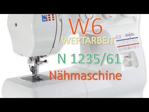 W6 Wertarbeit N 1235 61 Nahmaschine Freiarm Super Nutzstich Nahmaschine 29 Programme Tutorial Youtube Nahmaschine Arbeit Stich
