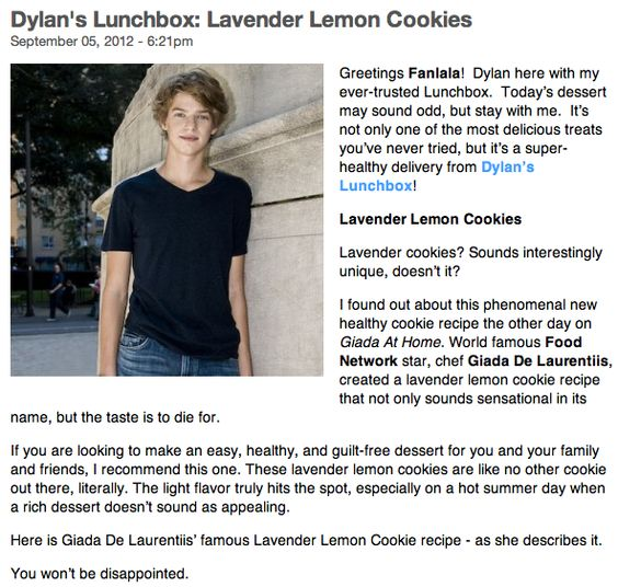 Dylan gives you unique tips on how to make your own Lavender Lemon Cookies!    http://www.fanlala.com/news/dylans-lunchbox-lavender-lemon-cookies
