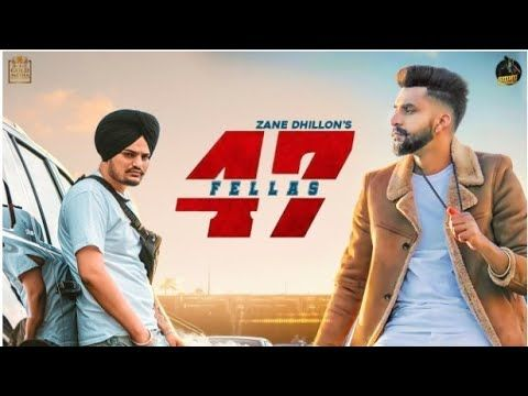 47 Fellas Zane Dhillon Sidhu Moose Wala Whatsapp Status Video Punjabi Song Latest Song Lyrics Songs Zane