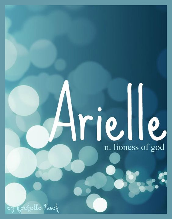 Baby Girl Name: Arielle. Meaning: Lioness of God. Origin: Hebrew. http://www.pinterest.com/vintagedaydream/baby-names/