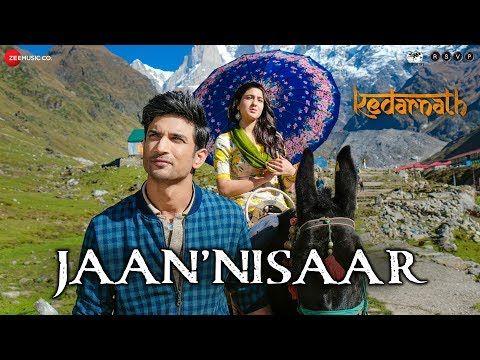 Kedarnath Jaan Nisaar Arijit Singh Sushant Rajput Sara Ali