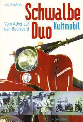 Schwalbe, Duo, Kultmobil. Vom Acker auf den: Engelhardt, Jörg