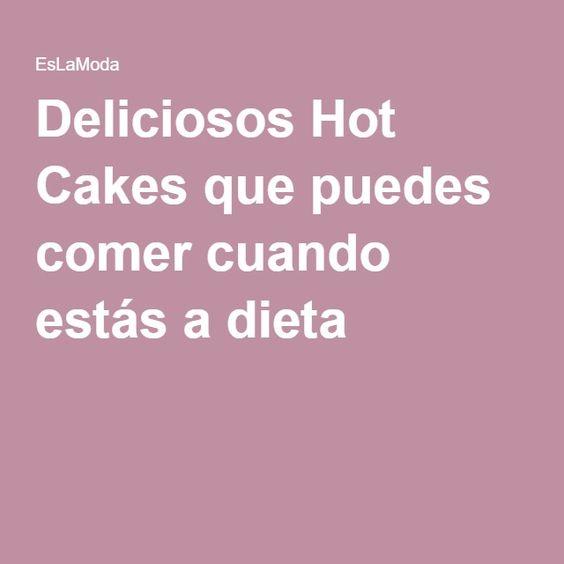 Deliciosos Hot Cakes que puedes comer cuando estás a dieta