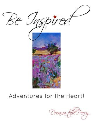 BE INSPIRED Adventures for the Heart