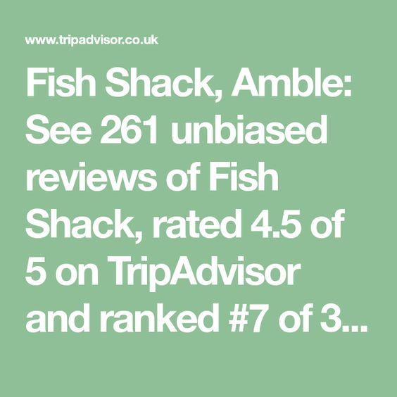 Fish Shack Amble See 261 Unbiased Reviews Of Fish Shack Rated 4 5 Of 5 On Tripadvisor And Ranked 7 Of 36 Restauran Trip Advisor Northumberland England Fish