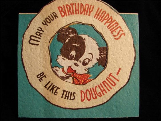 """VINTAGE """"HAPPINESS IS LIKE A DOUGHNUT!!"""" BIRTHDAY GREETING CARD"""