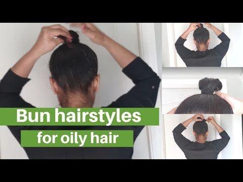 4 Simple Bun Hairstyles For Oily Hai Hairstyles For Oily Hair Oily High Bun Hairstyles Youtube Bun Hairstyles Easy Bun Hairstyles High Bun Hairstyles