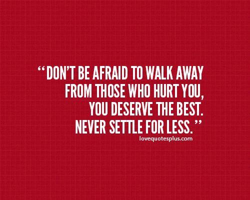 Never settle for less.