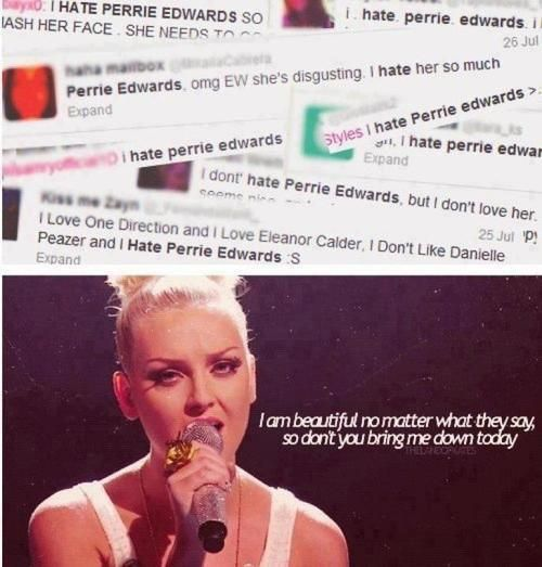 i don't get why people hate Perrie!!! she's sooooooo funny!!!! And flawless, and AMAZING!!!!!!!!!!!!!!!!!