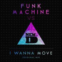 FUNK MACHINE vs. NEW_ID - I Wanna Move by Big Beat Records | Free Listening on SoundCloud