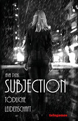 Subjection - Tödliche Leidenschaft von Ava Pink, http://www.amazon.de/dp/B00V8ZD7B0/ref=cm_sw_r_pi_dp_UcA6vb1SNGEPH