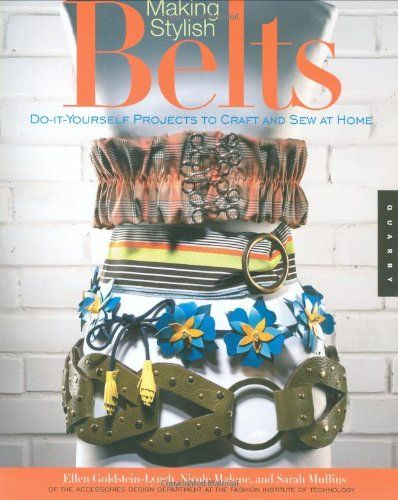 Making Stylish Belts: Do-it-Yourself Projects to Craft and Sew at Home « LibraryUserGroup.com – The Library of Library User Group