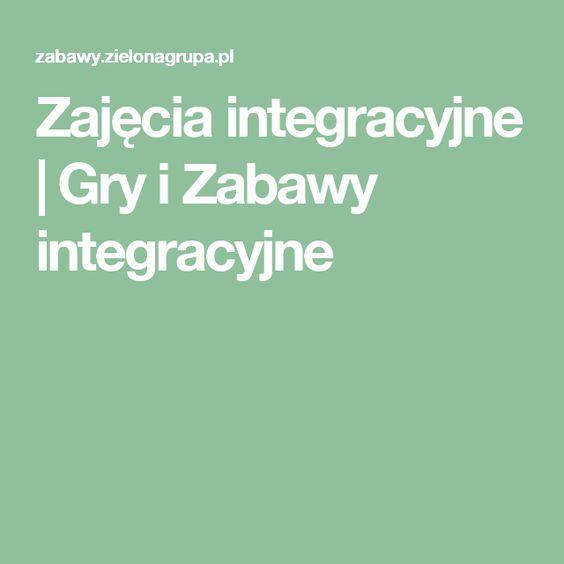 Zajęcia integracyjne   Gry i Zabawy integracyjne