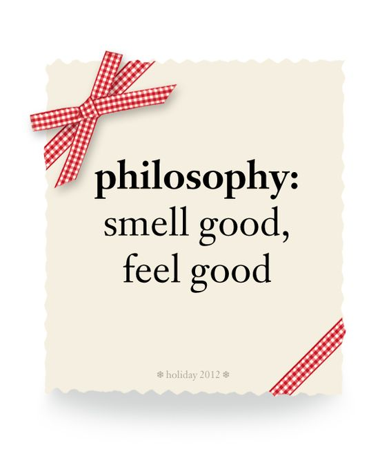 philosophy: smell good, feel good #philosophy #holiday