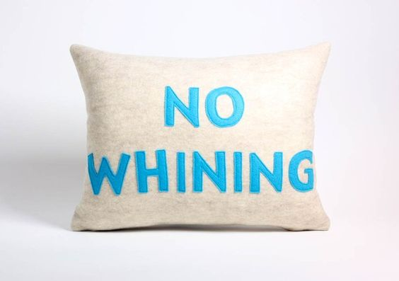 No Whining!
