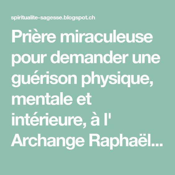 Priere Miraculeuse Pour Demander Une Guerison Physique Mentale Et Interieure A L Archange Raphael Par Le Pouvoir Investi En Magie