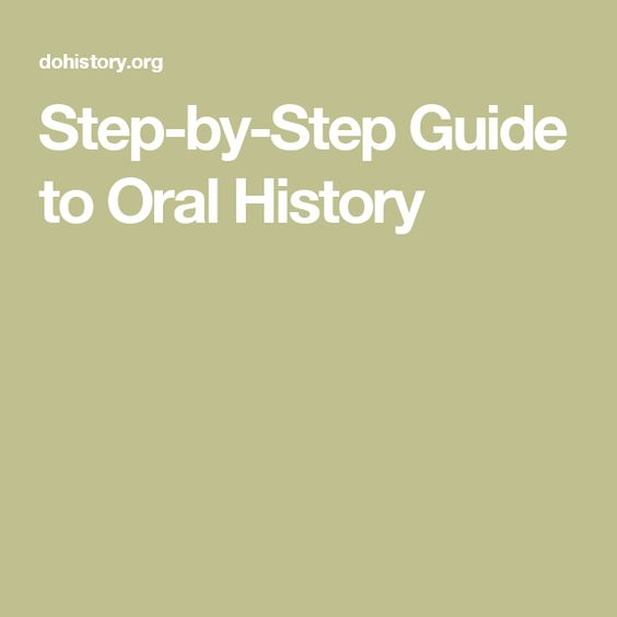 Step-by-Step Guide to Oral History