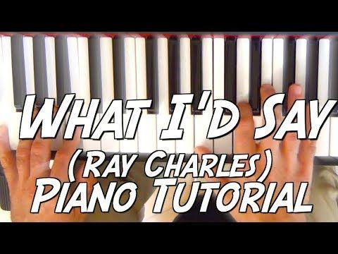 What I D Say Ray Charles Tuto Piano Fun De Rhythm N Blues Soul Youtube In 2021 Ray Charles Piano Piano Tutorial