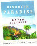 Discover Paradise: A Guidebook to Heaven, Your True Home: David Jeremiah, Pat Matuszak: 9781404103849: Amazon.com: Books