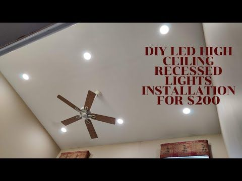 How To Install Led Recessed Lighting On High Ceiling For 200 Quickcrafter Led Recessed Lighting Recessed Lighting Installing Recessed Lighting