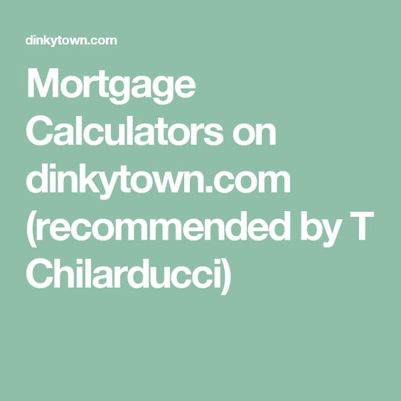 Mortgage Calculators on dinkytown (recommended by T Chilarducci - google spreadsheet mortgage calculator