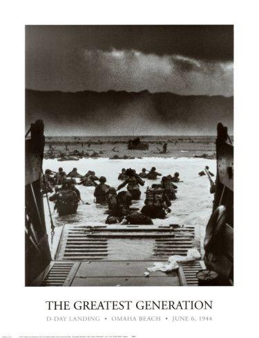 The Greatest Generation D-Day Landing Omaha Beach June 6, 1944
