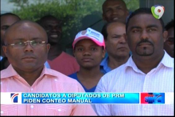 Candidatos A Diputados Del PRM Exigen El Conteo Manual De Los Votos