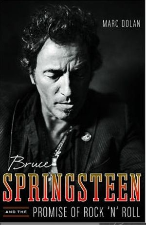 Bruce Springsteen and the Promise of Rock 'n' Roll | Washington Independent Review of Books