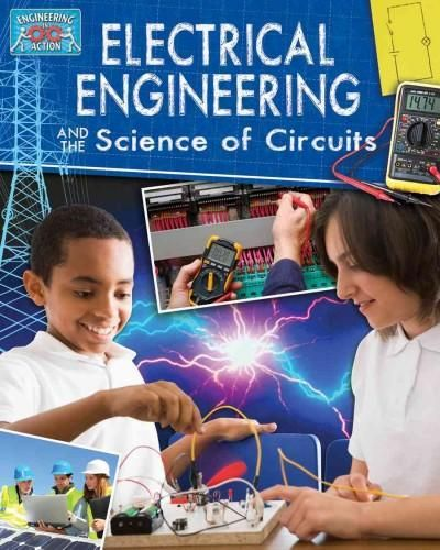 Electricial Engineering and the Science of Circuits