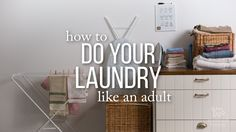 Whether you have to visit your local laundromat or you have a washing machine and dryer in your apartment or home, the same rules apply to taking care of your clothes. But what exactly does that entail? We'll share with you the ins-and-outs for doing your laundry the right way. From learning how to decode tag labels to quick tips on ironing hems and collars to removing pesky wrinkles on your apparel, you'll master the art of doing laundry.