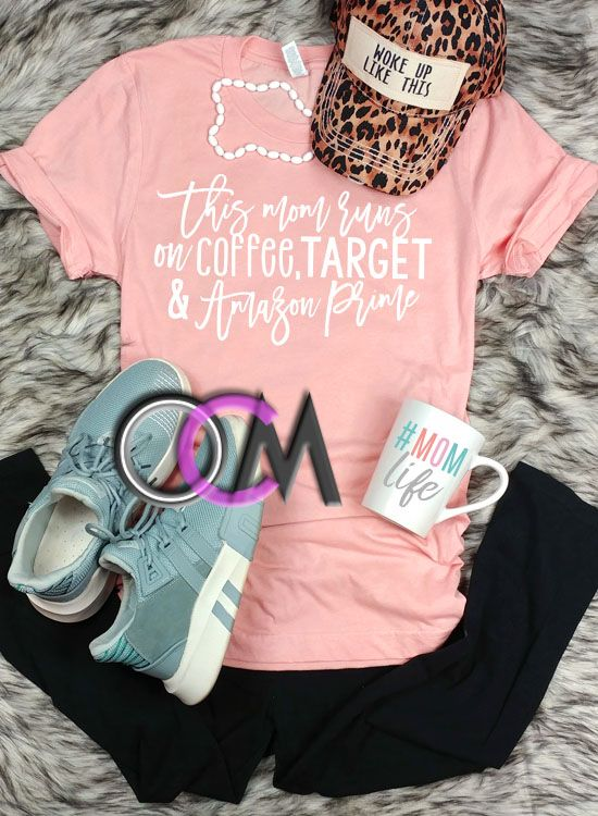 This Mom Runs On Coffee Target And Amazon Prime T Shirt Funny Mom