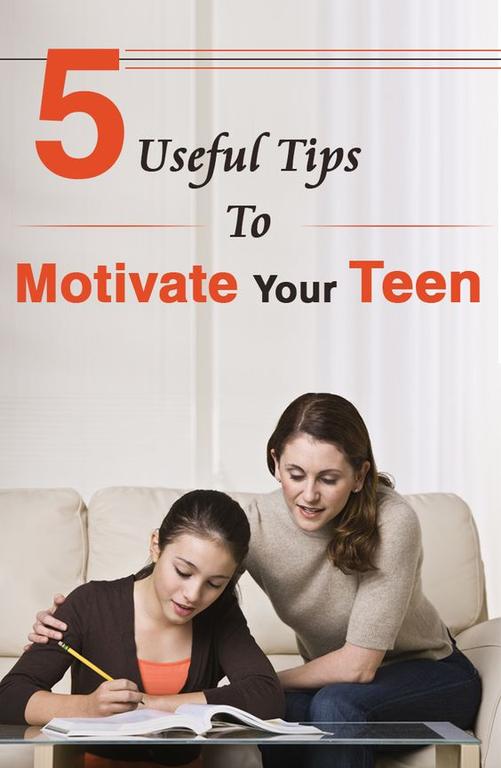 5 Useful Tips To Motivate Your Teen