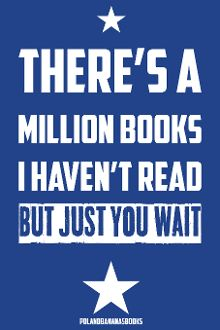 There's A Million Things I Haven't Read -- 8 x12 poster signed by Christine Riccio of PolandbananasBooks. $9 (US)