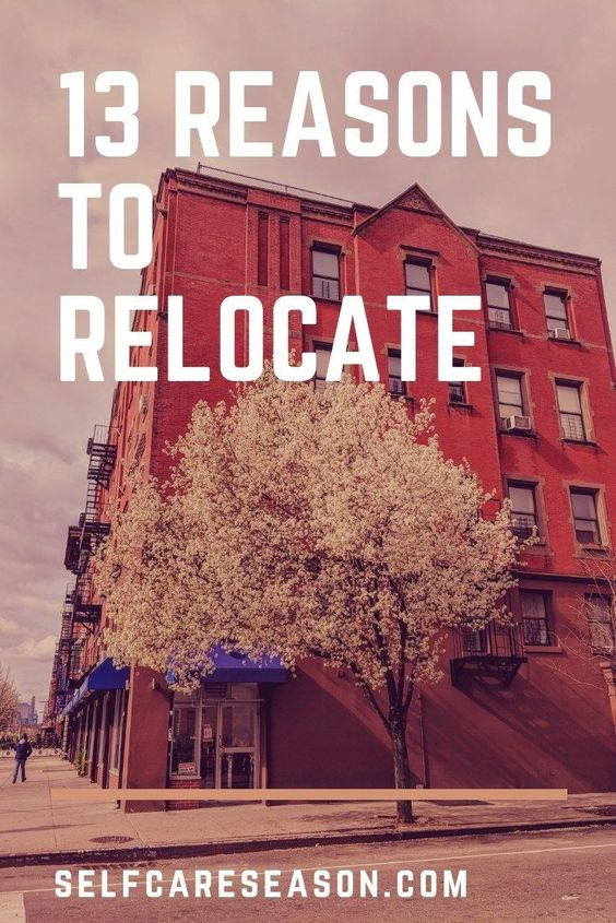 13 Reasons To Relocate Self Care Season Relocation Moving To Another State Home Buying Process