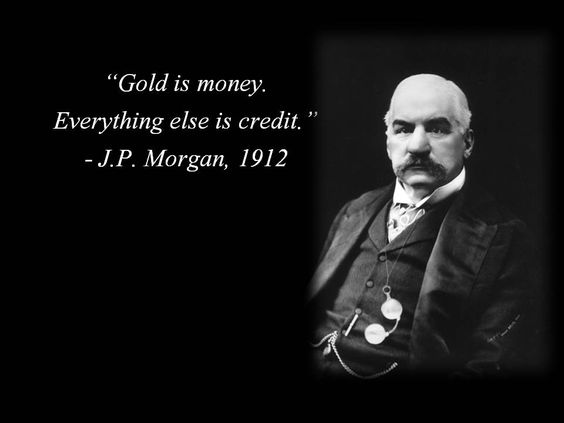Image result for gold is money everything else is credit