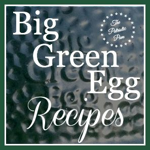 The Patriotic Pam...: Big Green Egg Recipes, tips, tricks and more too.   Good resource for any #BigGreenEgg owner.