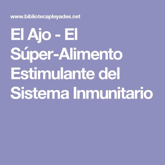 El Ajo - El Súper-Alimento Estimulante del Sistema Inmunitario