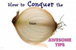 Tips on How to Prevent your Eyes from Hurting and Crying When Cutting Onions!