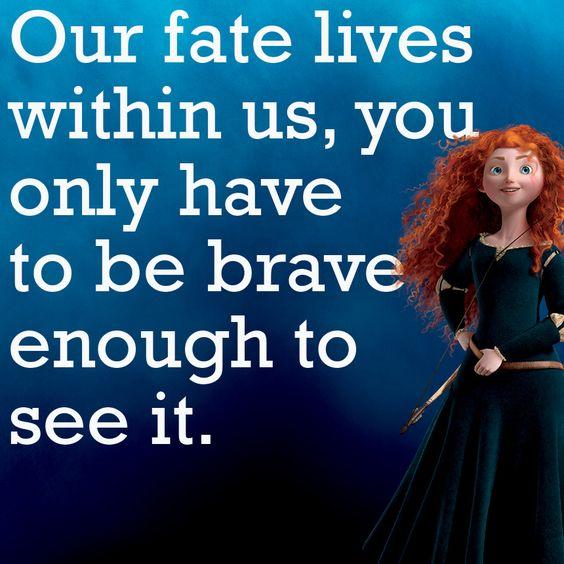 """""""Nuestro destino está dentro de nosotros, solo hay que ser lo suficientemente valientes como para verlo"""" #Brave #Valiente #MovieQuotes"""