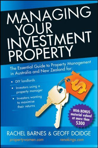 Managing Your Investment Property: The Essential Guide to Property Management in Australia and New Zealand by Rachel Barnes. $23.50. Publisher: Wrightbooks; 1 edition (September 17, 2010). 328 pages