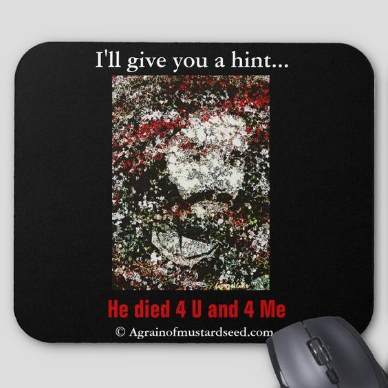 http://www.zazzle.com/jesus_agrainofmustardseed_com_mouse_pad-144145286629938159