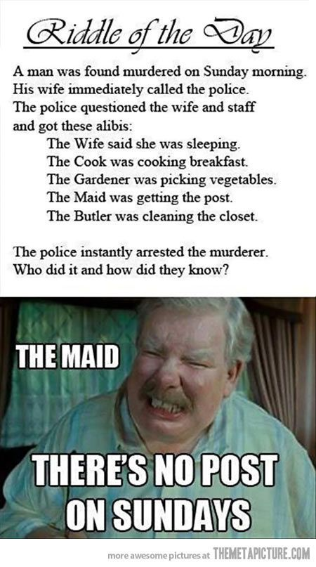 Riddle of the day…no seriously it was the wife how would she know what every one was doing if she was asleep.