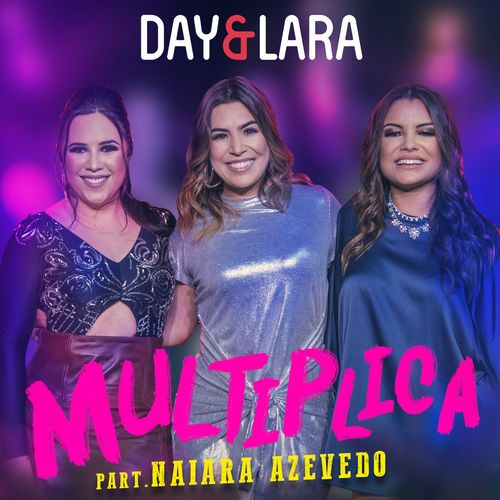 Multiplica Day E Lara Ft Naiara Azevedo 2018 Download Gratis