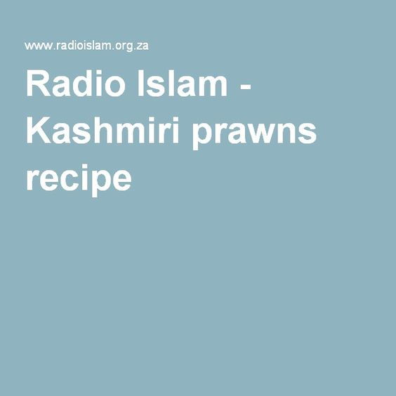 Radio Islam - Kashmiri prawns recipe