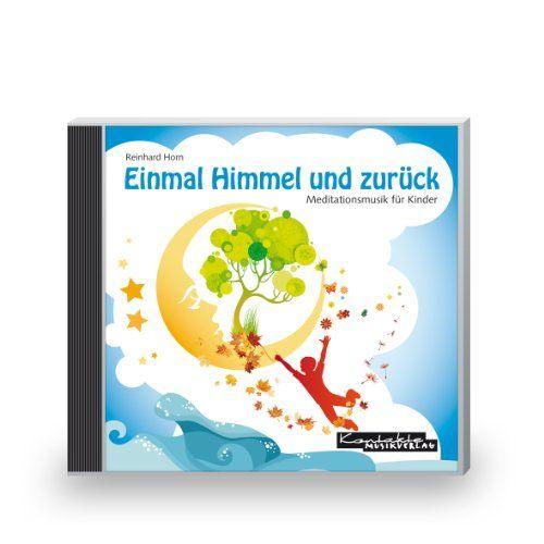 Einmal Himmel und zurück: Meditationsmusik für Kinder von Reinhard Horn http://www.amazon.de/dp/389617262X/ref=cm_sw_r_pi_dp_vPKawb14GHSNT