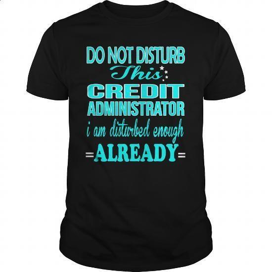 CREDIT ADMINISTRATOR - DISTURB - #zip up hoodies #linen shirt. MORE INFO => https://www.sunfrog.com/LifeStyle/CREDIT-ADMINISTRATOR--DISTURB-121067021-Black-Guys.html?60505